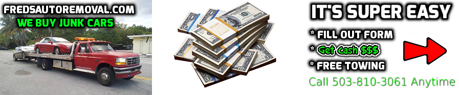 Freds Auto Removal pays cash for cars in Portland and Gresham Oregon