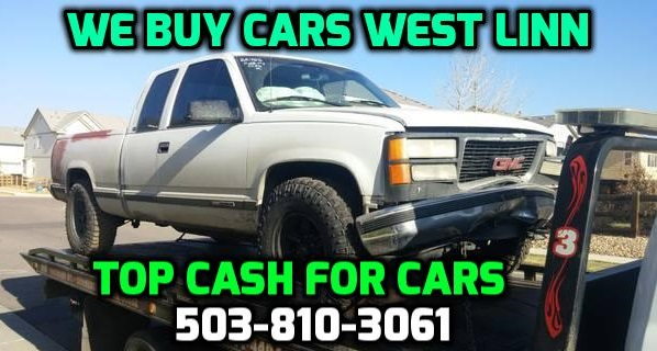 cash for junk cars west linn we buy junk cars west linn sell my junk car west linn oregon