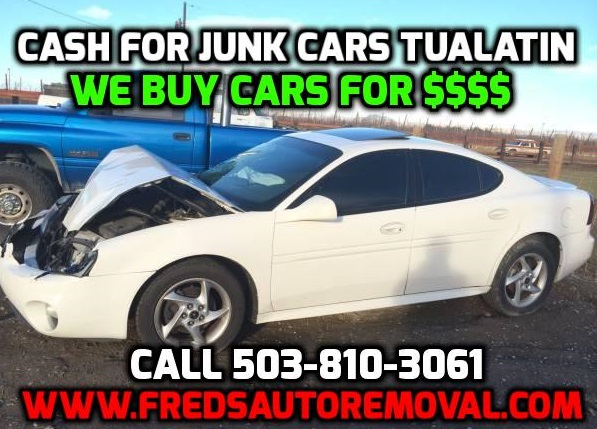 We buy junk cars tualatin sell my junk car tualatin cash for junk cars tualatin oregon