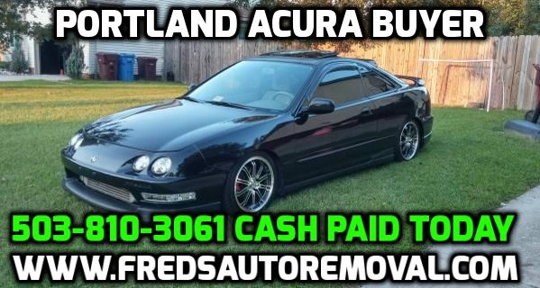 Cash for Acuras Portland Sell my Acuras Portland We Buy Acuras Portland