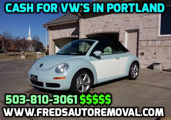 Cash For Vw Cars In Portland We Buy Volkswagen S Running Or Wrecked Fred S Auto Removal Cash