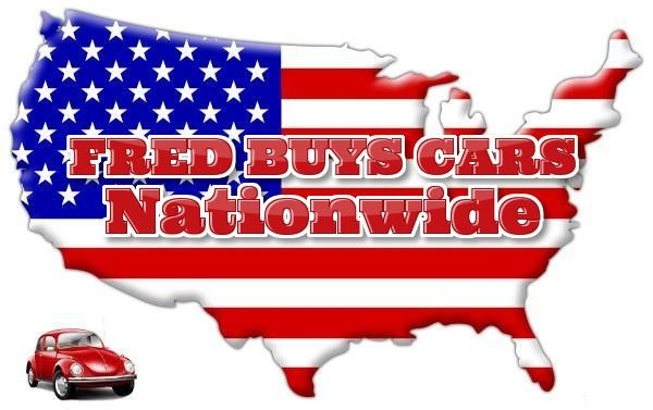 fred buys cars nationwide sell your car nationwide cash for cars nationwide